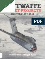 Luftwaffe Secret Projects Fighters 1939-1945