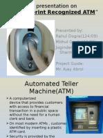 Fingerprint Recognized ATM