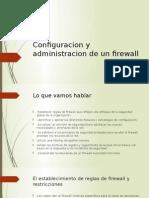 configuracionyadministraciondeunfirewall-140308182011-phpapp01
