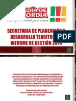 Informe de Gestión Secretaría de Planeación y Desarrollo Territorial 2014