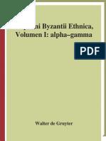 Margarethe Billerbeck-Stephani Byzantii Ethnica_ Volumen 1_ Alpha - Gamma (Corpus Fontium Historiae Byzantinae 43 1)-Walter de Gruyter (2006)