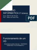 Funcionamento de um HD/Memórias RAM e ROM