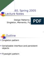 Patterns Singleton Memento Flyweight