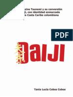Daiji Zasshi. Rediseño del fanzine Tsunami y su conversión en la revista Daiji, con identidad enmarcada en el ámbito de la Costa Caribe Colombiana