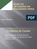 Classificação de Clientes de Cartão de Crédito Utilizando WEKA