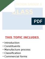GLASS Presentation, GORUP 6