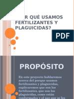 Por Qué Usamos Fertilizantes y Plaguicidas