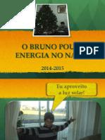 O Bruno Poupa Energia No Natal