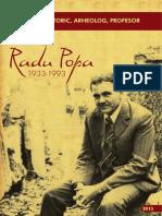 Radu Popa 1933-1993 - Istoric, Arheolog, Profesor