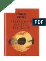 Feldmár András - Életunalom Élettér Életkedv