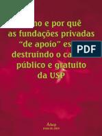 Fundaçoes de Apoio Destruindo a USP