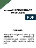 Bronchopulmonary Dysplasie