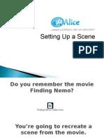 Alice - setting up a scene