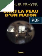 Arthur Frayer - Dans La Peau d'Un Maton