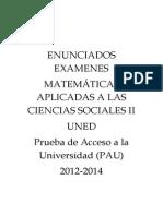 Enunciados Examenes Matematicas Ciencias Sociales Selectividad PAU UNED 2012-2014