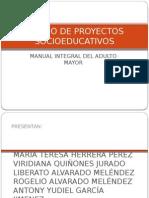 Diseño de Proyectos Socioeducativos...Manual Integral Del Adulto Mayor