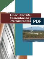 Liner - Corrida, Cementación y Herramientas