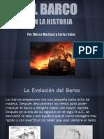 El Barco en La Historia