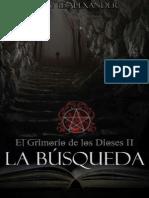 El Grimorio de Los Dioses 02 - La Busqueda - Melanie Alexander