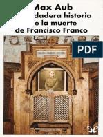 Aub, Max - La Verdadera Historia de La Muerte de Francisco Franco [10346] (r1.0)