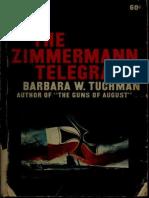 Tuchman, Barbara Wertheim - The Zimmermann Telegram [UC]