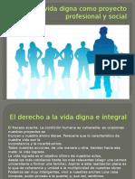 Etica La Vida Digna Como Proyecto Profesional y Soci