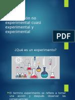Investigación No Experimental Cuasi Experimental y Experimental