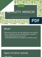 Mirror activity