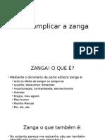 Descomplicar a Zanga