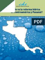 Hacia Donde Va La Reforma Hidrica en Centroamerica y Panama(2007)