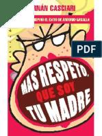 Mas respeto, que soy tu madre - Hernan Casciari.pdf