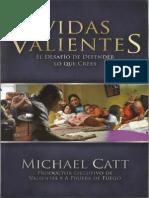 Vidas Valientes, El Desafio de Defender Lo Que Crees Michael Catt