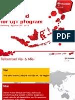 Sharing for OJT Telkomsel 18 Agustus 2014