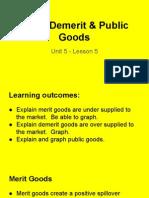 unit 5 - lesson 5 - de-merit & public goods