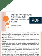Faktor-Faktor Yang Mempengaruhi Perkembangan Hukum Adat