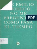 Pacheco José Emilio-No Me Preguntes Cómo Pasa El Tiempo