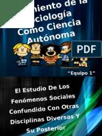 Surgimiento de La Sociologia Como Ciencia Autonoma Tema 1