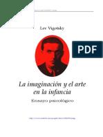 Lev Vygotski - La Imaginacion y El Arte en La Infancia