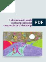 PE 001 La Formacion Del Psicologo en El Campo Educativo Construccion de La Identidad Profesional - Beltran y Fornasari