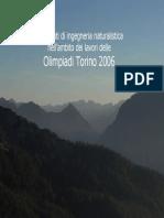 Ingegneria Naturalistica per le Olimpiadi invernali di Torino
