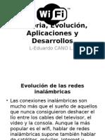 Historia, Evolución, Aplicaciones y Desarrollos