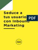 Seduce a tus usuarios con Inbound Marketing