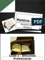 1 -Epístolas Gerais - Discursos Preliminares - Máteria 2