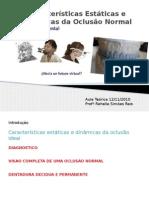 Características Estáticas e Dinâmicas da Oclusão Normal