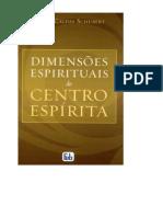 Dimensões Espirituais Do Centro Espírita (Suely Caldas Schubert)