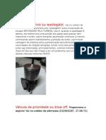 Válvula de Prioridade (Blow-Off) Válvula de Alívio (Wastegate)