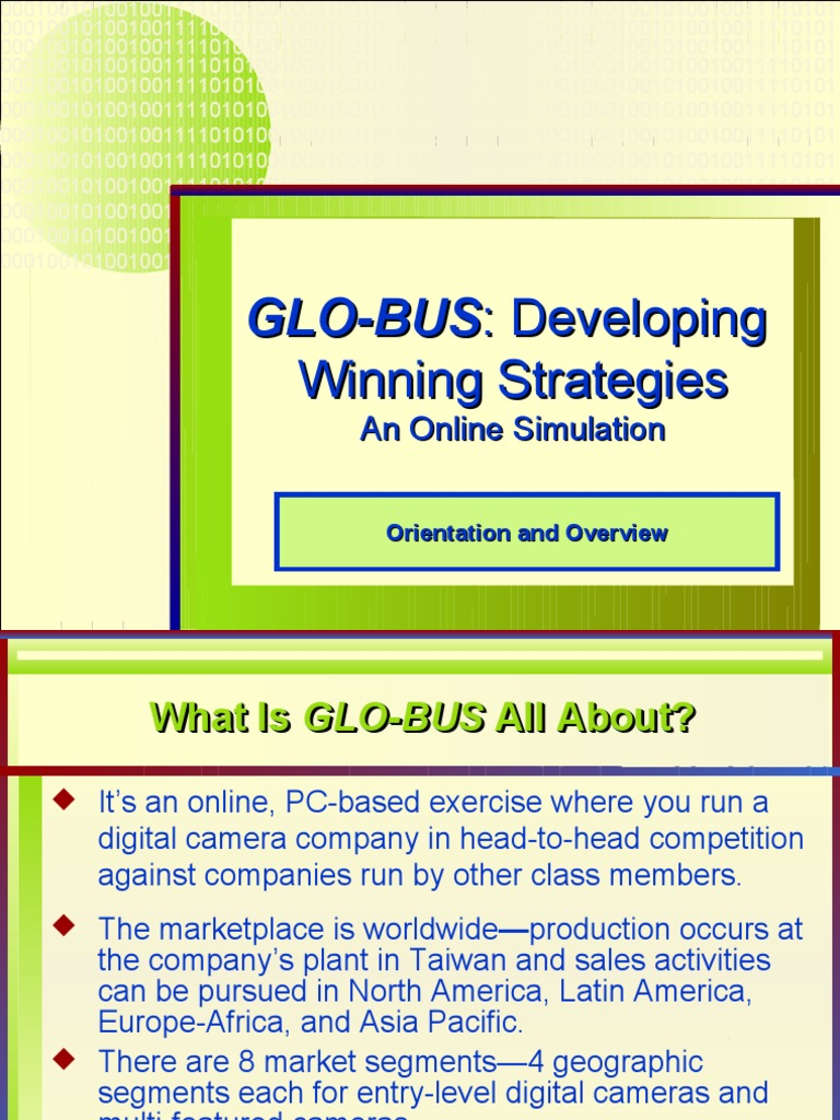 glo bus help Answer to hi i need help in glo-bus business simulation website   it is on strategic management course in f.