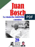 LA MANCHA INDELEBLE Y OTROS CUENTOS, POR JUAN BOSCH