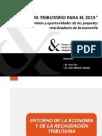 Panorama Tributario Para El 2015 - Ivan Chu y Juan Manuel Salazar