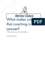 10 Reasons Why You Do Not Need Coaching - Action Guide and Special Report